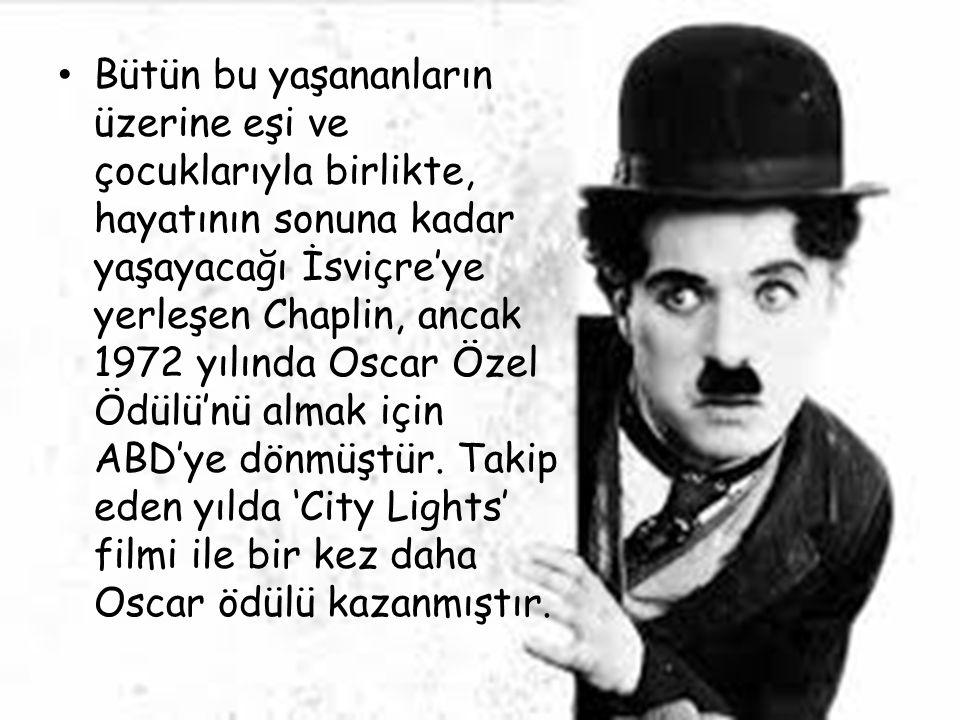 Bütün bu yaşananların üzerine eşi ve çocuklarıyla birlikte, hayatının sonuna kadar yaşayacağı İsviçre'ye yerleşen Chaplin, ancak 1972 yılında Oscar Öz