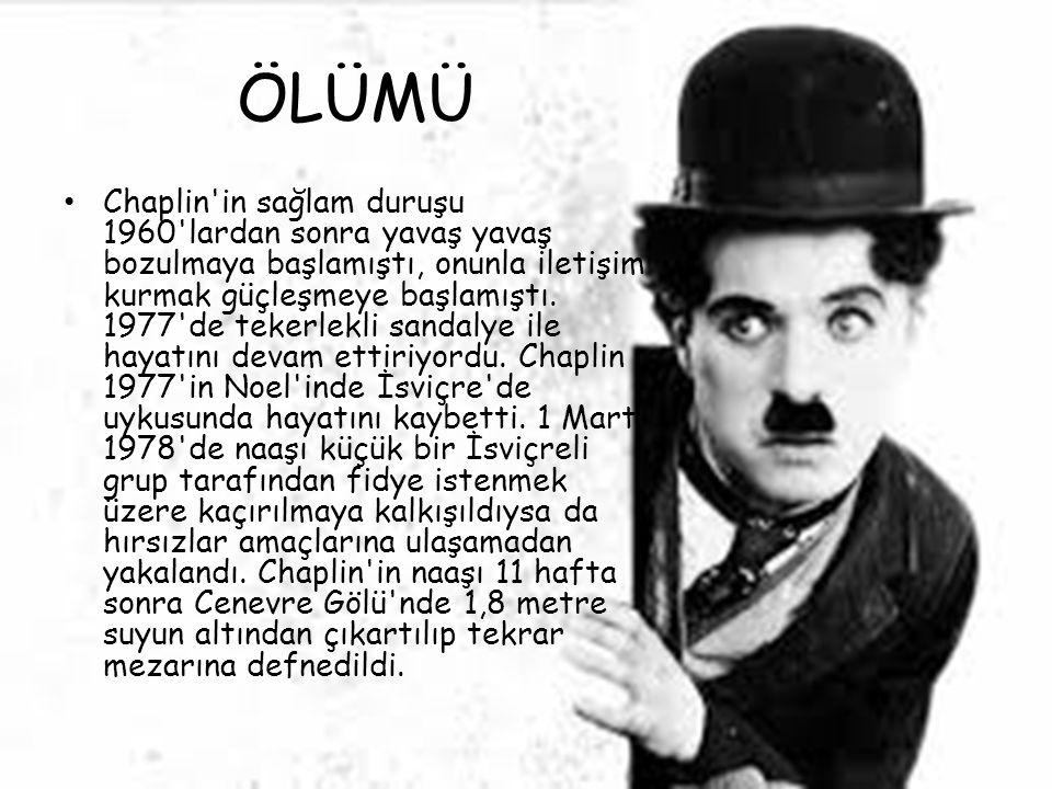 ÖLÜMÜ Chaplin'in sağlam duruşu 1960'lardan sonra yavaş yavaş bozulmaya başlamıştı, onunla iletişim kurmak güçleşmeye başlamıştı. 1977'de tekerlekli sa