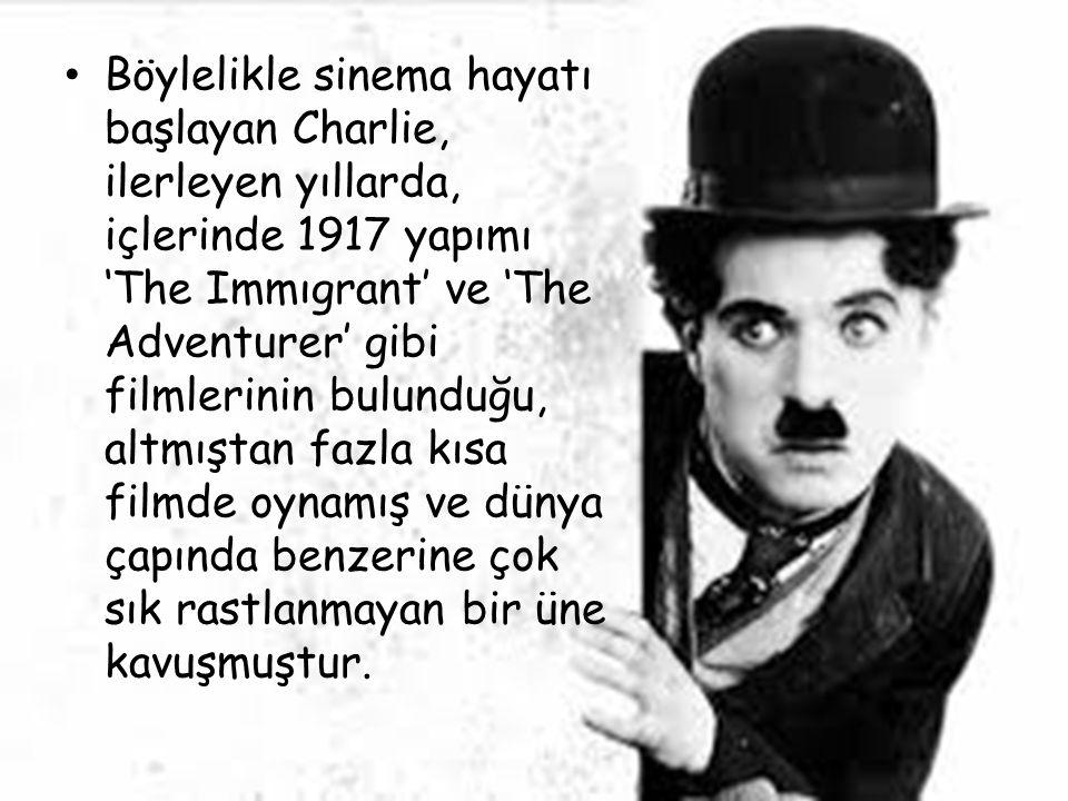Böylelikle sinema hayatı başlayan Charlie, ilerleyen yıllarda, içlerinde 1917 yapımı 'The Immıgrant' ve 'The Adventurer' gibi filmlerinin bulunduğu, a