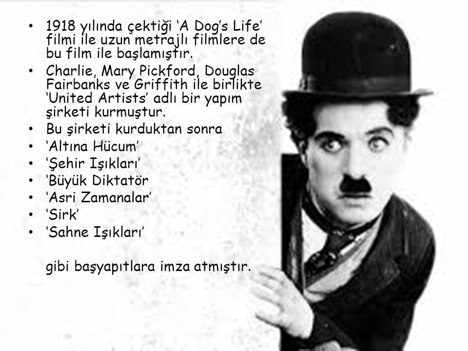 1918 yılında çektiği 'A Dog's Life' filmi ile uzun metrajlı filmlere de bu film ile başlamıştır. Charlie, Mary Pickford, Douglas Fairbanks ve Griffith