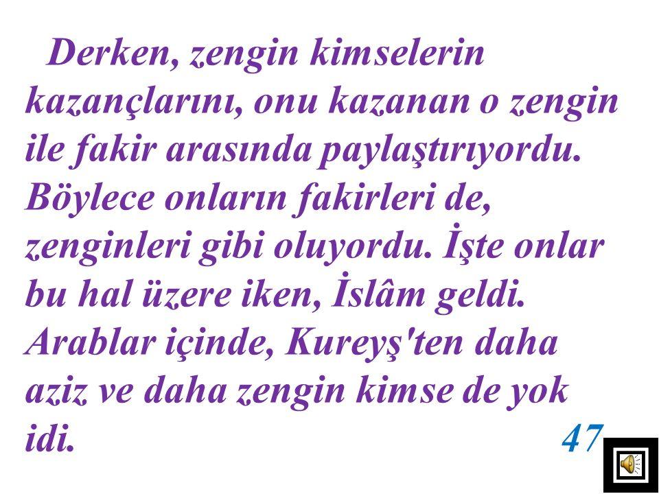Hâlbuki bizler, Allah'ın Haremi'nin ehli, Âdemoğullarının en şereflilerisiniz. Diğer insanlar da size tabidir...