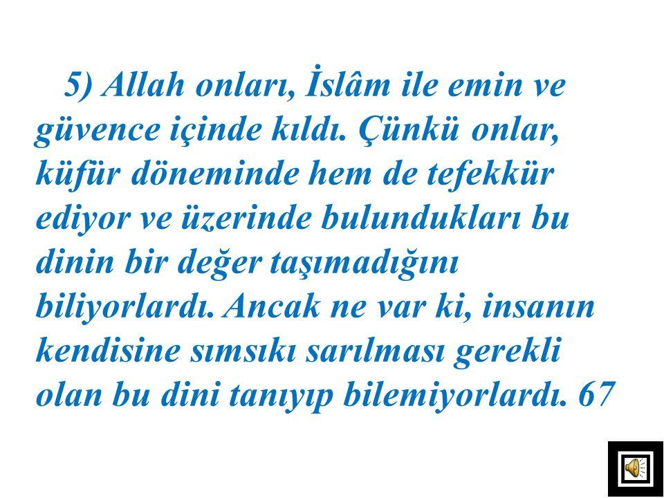 2) Allah onları, o fil ordusunun işkencesinden emin kıldı. 3) Dahhâk ve Rebî, bu ifadeye,