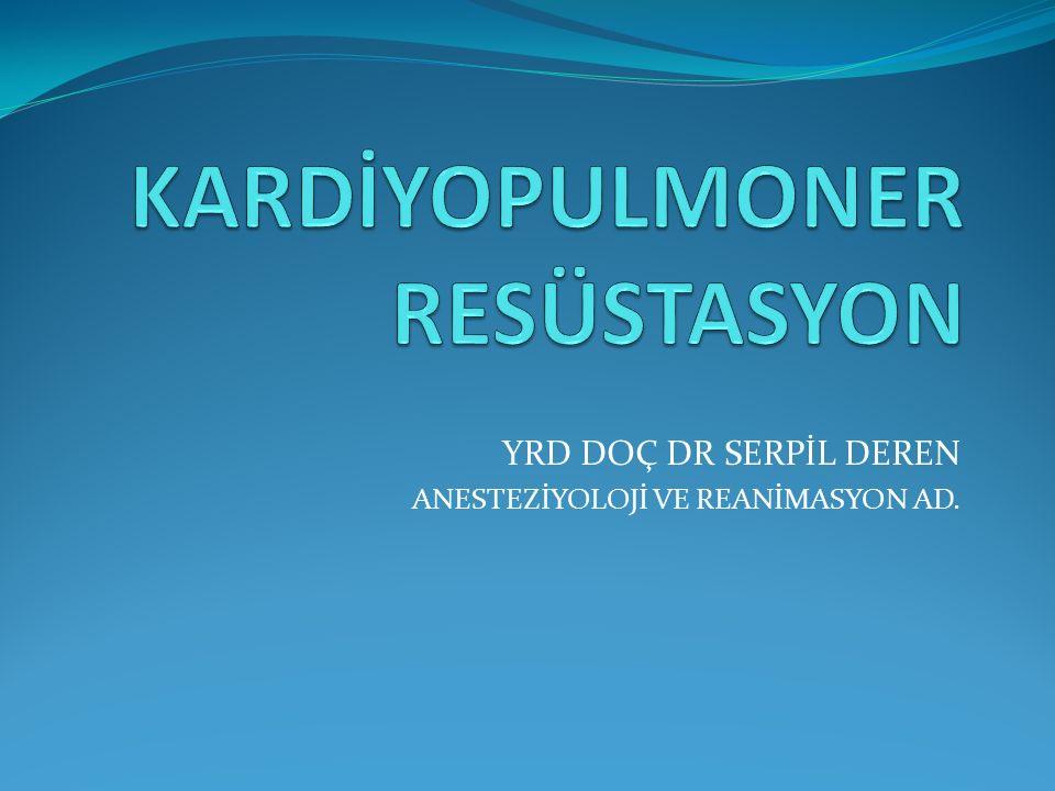 KARDİYOPULMONER RESÜSTASYON TANIM Bilinci kapalı ve solunumu olmayan hastalarda ilk ve acil yardım için yapılan işlemlerin tümüne Kardiyo pulmoner resüstasyon (KPR) denir.