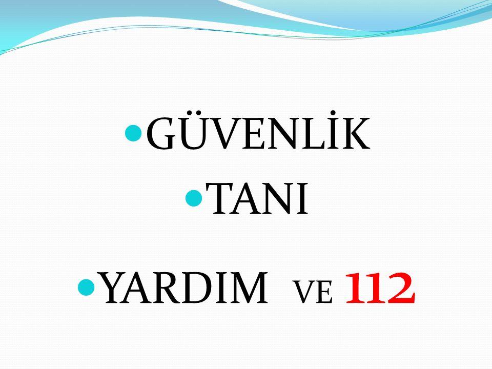 GÜVENLİK TANI YARDIM VE 112