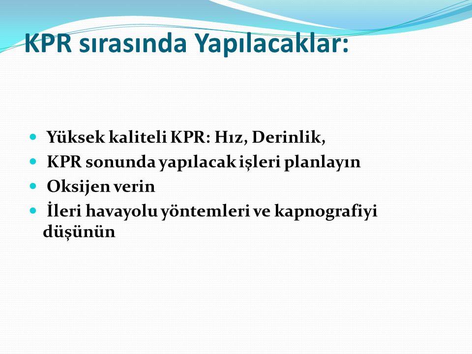 KPR sırasında Yapılacaklar: Yüksek kaliteli KPR: Hız, Derinlik, KPR sonunda yapılacak işleri planlayın Oksijen verin İleri havayolu yöntemleri ve kapn
