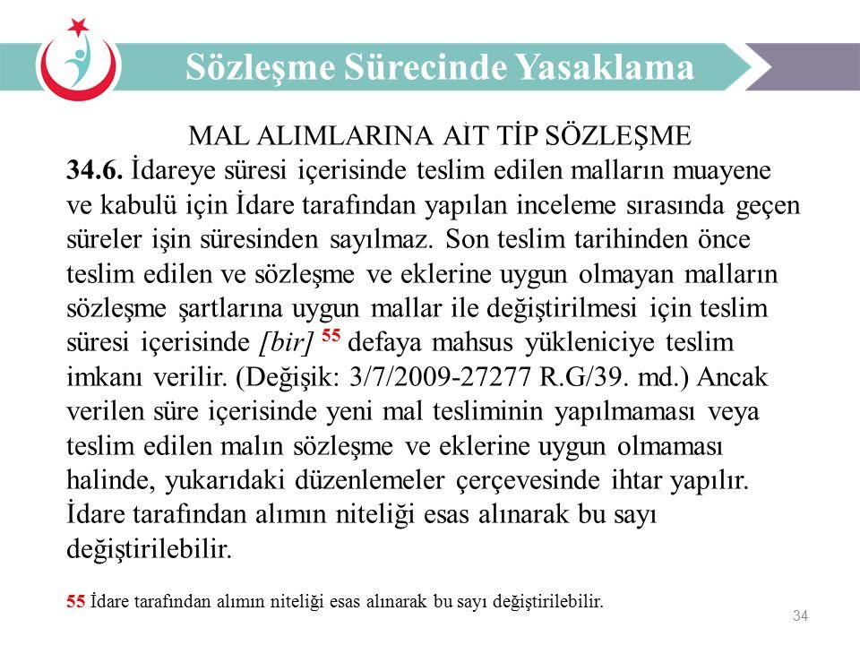 34 MAL ALIMLARINA AİT TİP SÖZLEŞME 34.6.