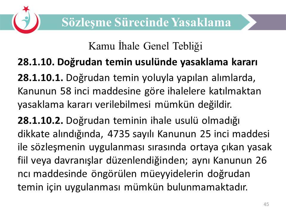 45 Kamu İhale Genel Tebliği 28.1.10. Doğrudan temin usulünde yasaklama kararı 28.1.10.1.