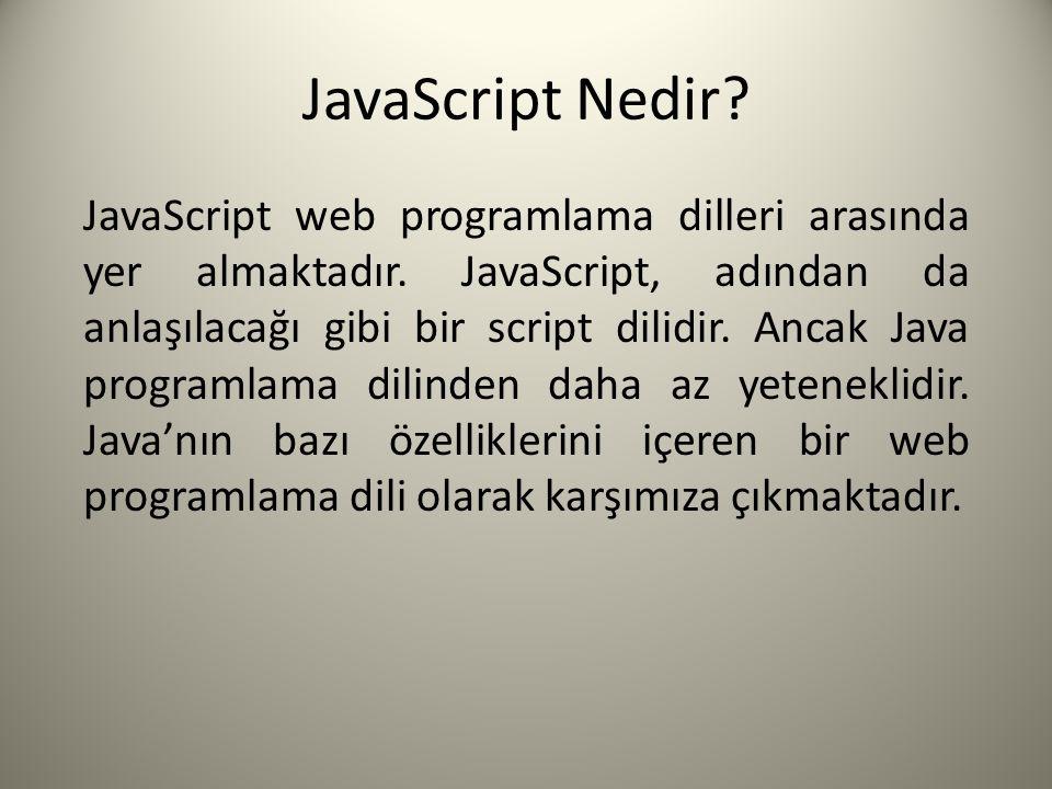 JavaScript Nedir. JavaScript web programlama dilleri arasında yer almaktadır.