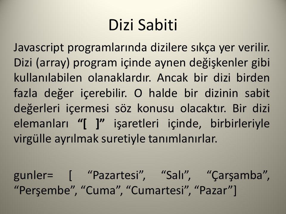 Dizi Sabiti Javascript programlarında dizilere sıkça yer verilir.