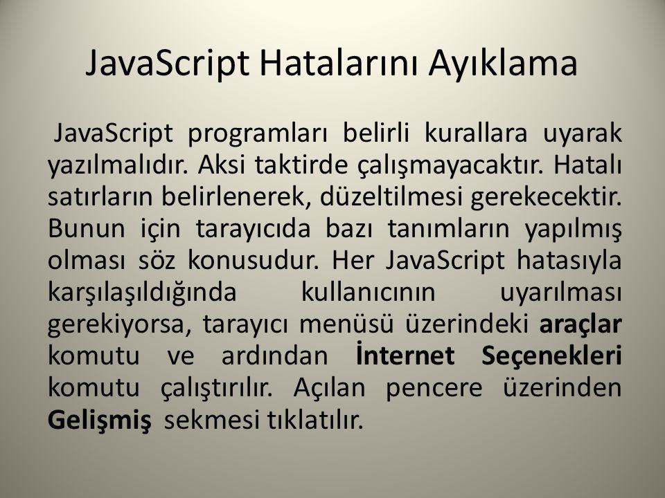 JavaScript Hatalarını Ayıklama JavaScript programları belirli kurallara uyarak yazılmalıdır.