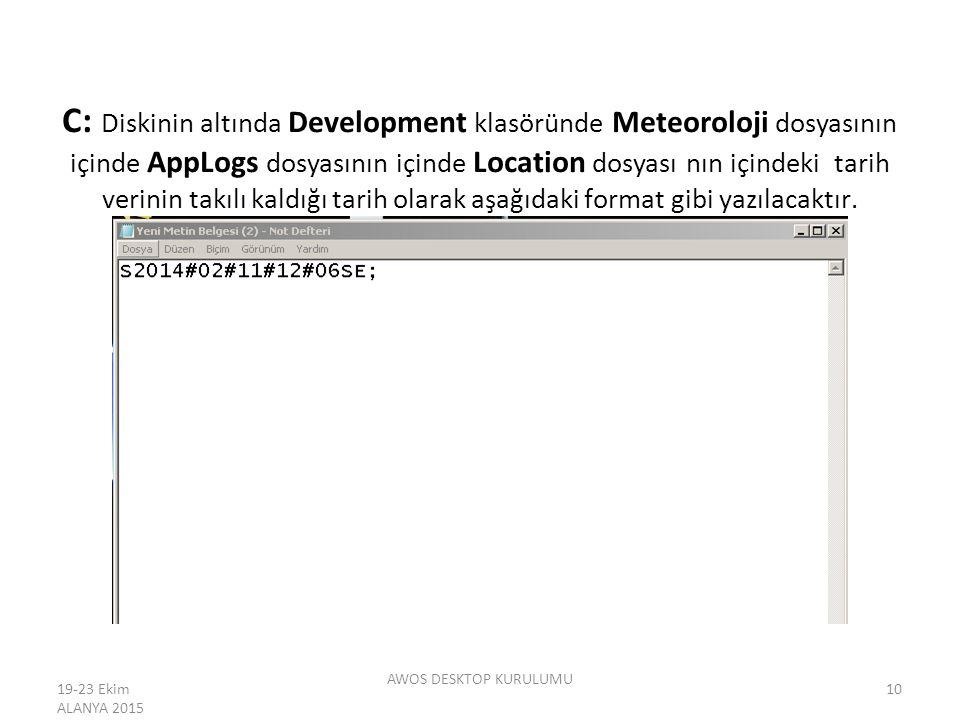 C: Diskinin altında Development klasöründe Meteoroloji dosyasının içinde AppLogs dosyasının içinde Location dosyası nın içindeki tarih verinin takılı