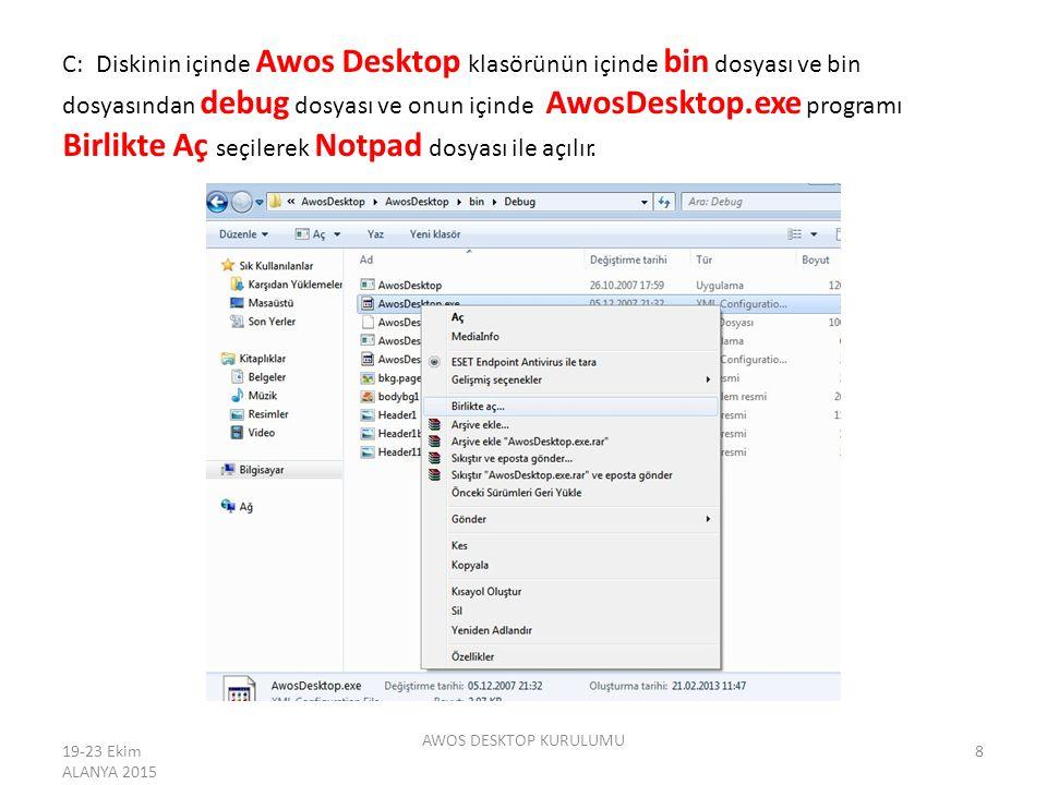 C: Diskinin içinde Awos Desktop klasörünün içinde bin dosyası ve bin dosyasından debug dosyası ve onun içinde AwosDesktop.exe programı Birlikte Aç seç