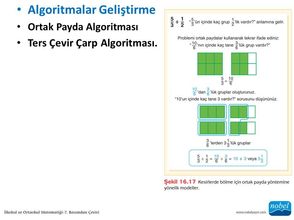 Algoritmalar Geliştirme Ortak Payda Algoritması Ters Çevir Çarp Algoritması.
