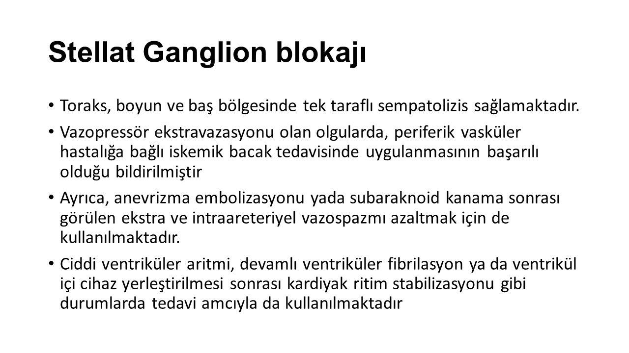 Stellat Ganglion blokajı Toraks, boyun ve baş bölgesinde tek taraflı sempatolizis sağlamaktadır.