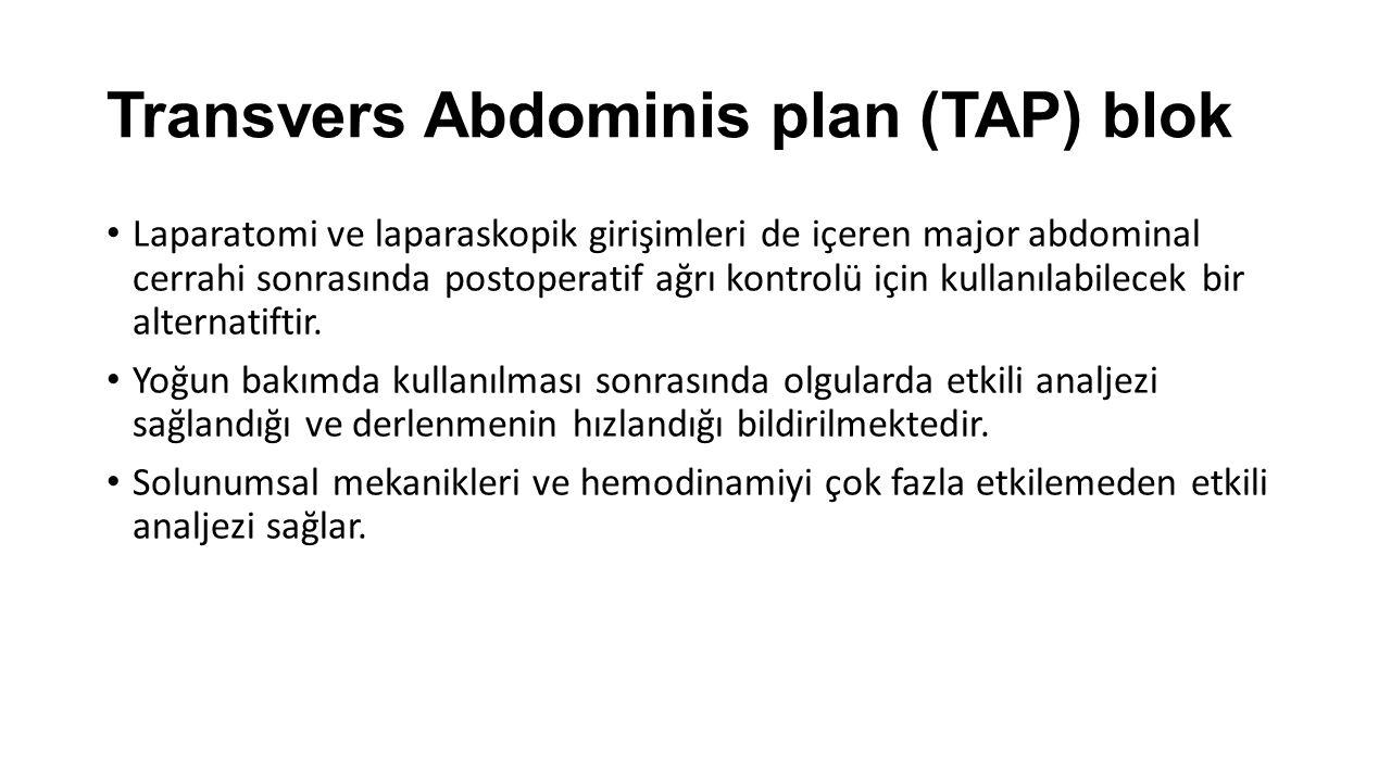 Transvers Abdominis plan (TAP) blok Laparatomi ve laparaskopik girişimleri de içeren major abdominal cerrahi sonrasında postoperatif ağrı kontrolü için kullanılabilecek bir alternatiftir.