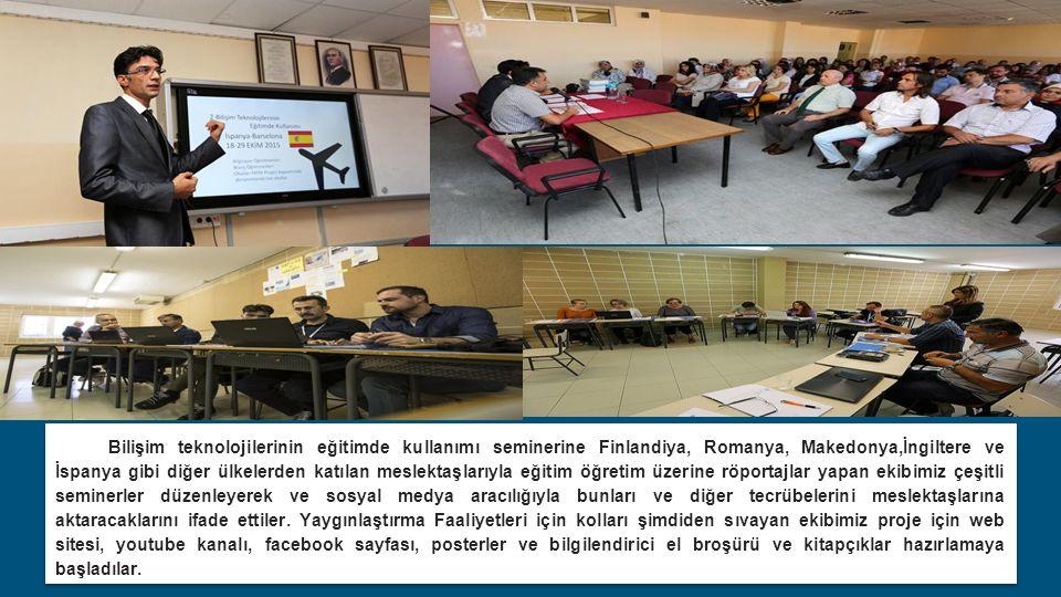 Bilişim teknolojilerinin eğitimde kullanımı seminerine Finlandiya, Romanya, Makedonya,İngiltere ve İspanya gibi diğer ülkelerden katılan meslektaşlarıyla eğitim öğretim üzerine röportajlar yapan ekibimiz çeşitli seminerler düzenleyerek ve sosyal medya aracılığıyla bunları ve diğer tecrübelerini meslektaşlarına aktaracaklarını ifade ettiler.