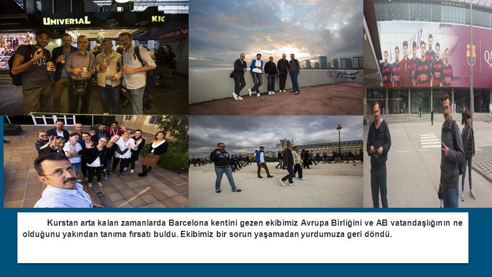 Kurstan arta kalan zamanlarda Barcelona kentini gezen ekibimiz Avrupa Birliğini ve AB vatandaşlığının ne olduğunu yakından tanıma fırsatı buldu.