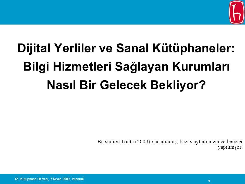 62 45. Kütüphane Haftası, 3 Nisan 2009, İstanbul... Açıklayıcı bir notla birlikte yayımlanabilir...