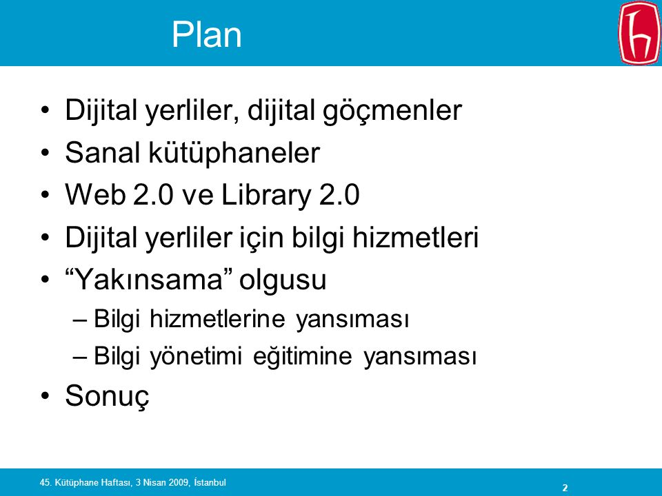 43 45. Kütüphane Haftası, 3 Nisan 2009, İstanbul Kullanıcının yarattığı listelere kaydedilmesi