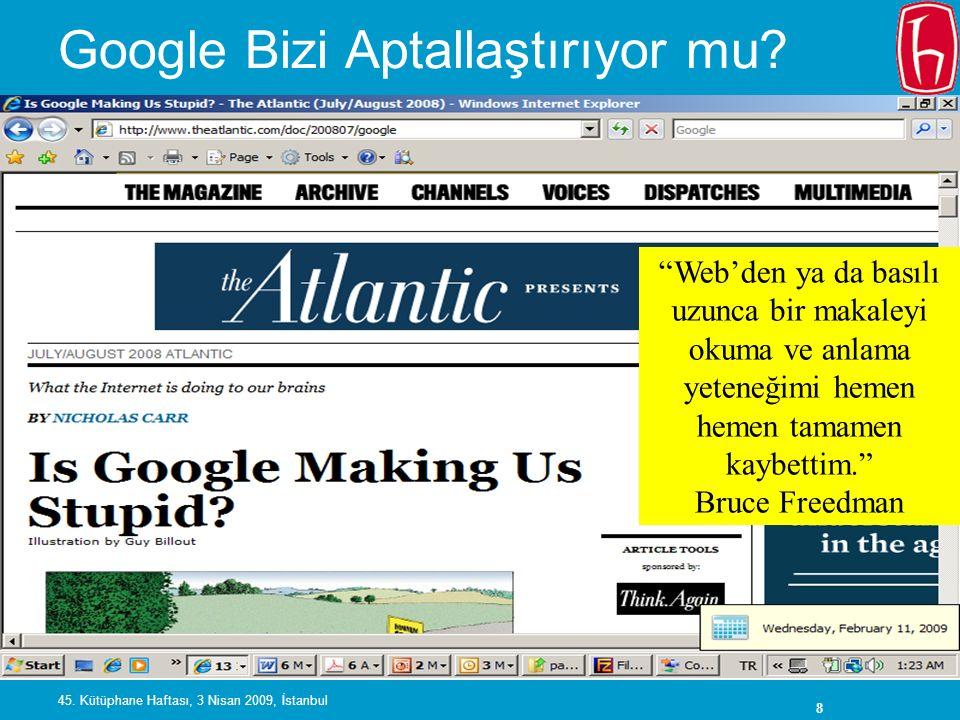 9 45.Kütüphane Haftası, 3 Nisan 2009, İstanbul Kütüphane Nerede.