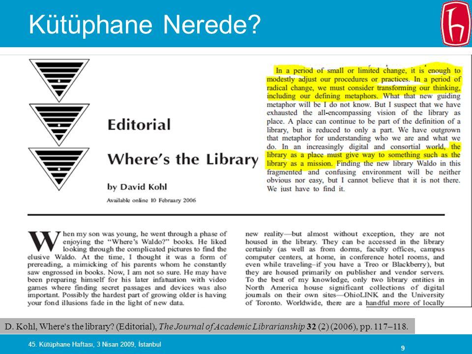 20 45.Kütüphane Haftası, 3 Nisan 2009, İstanbul Web 2.0 Nedir.