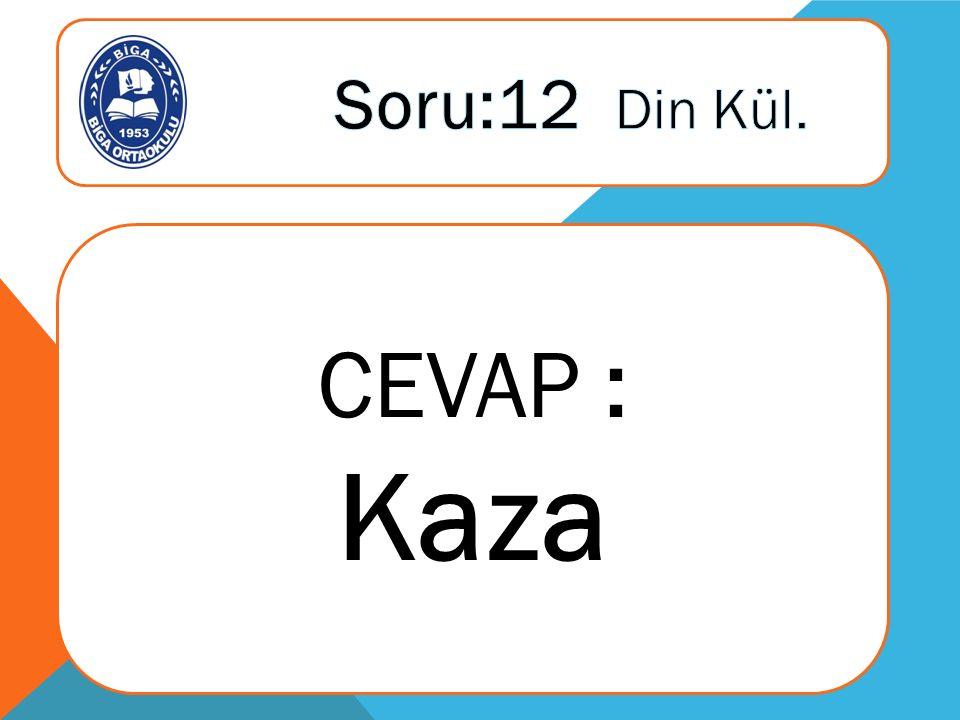 CEVAP : Kaza