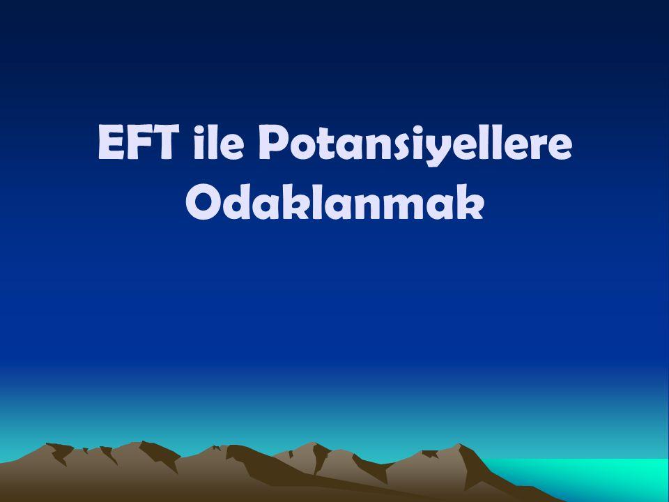 EFT ile Potansiyellere Odaklanmak