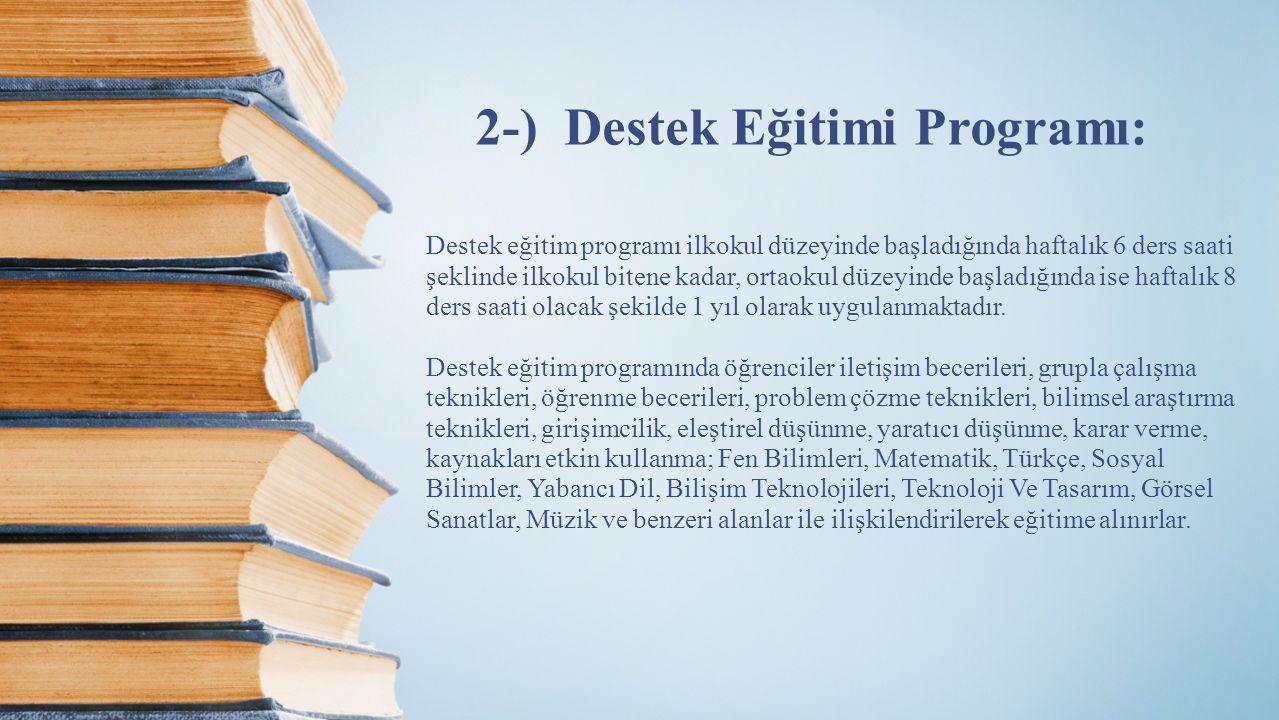 2-) Destek Eğitimi Programı: Destek eğitim programı ilkokul düzeyinde başladığında haftalık 6 ders saati şeklinde ilkokul bitene kadar, ortaokul düzey