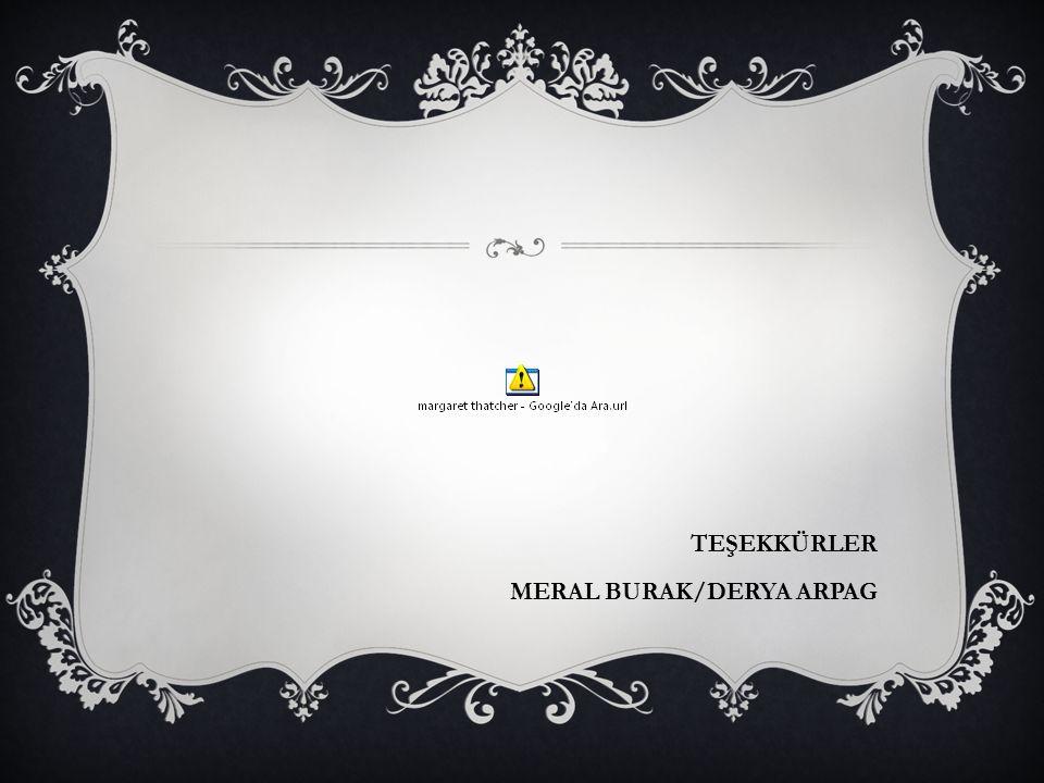 TEŞEKKÜRLER MERAL BURAK/DERYA ARPAG