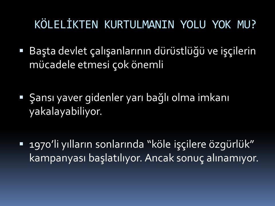 KÖLELİKTEN KURTULMANIN YOLU YOK MU.
