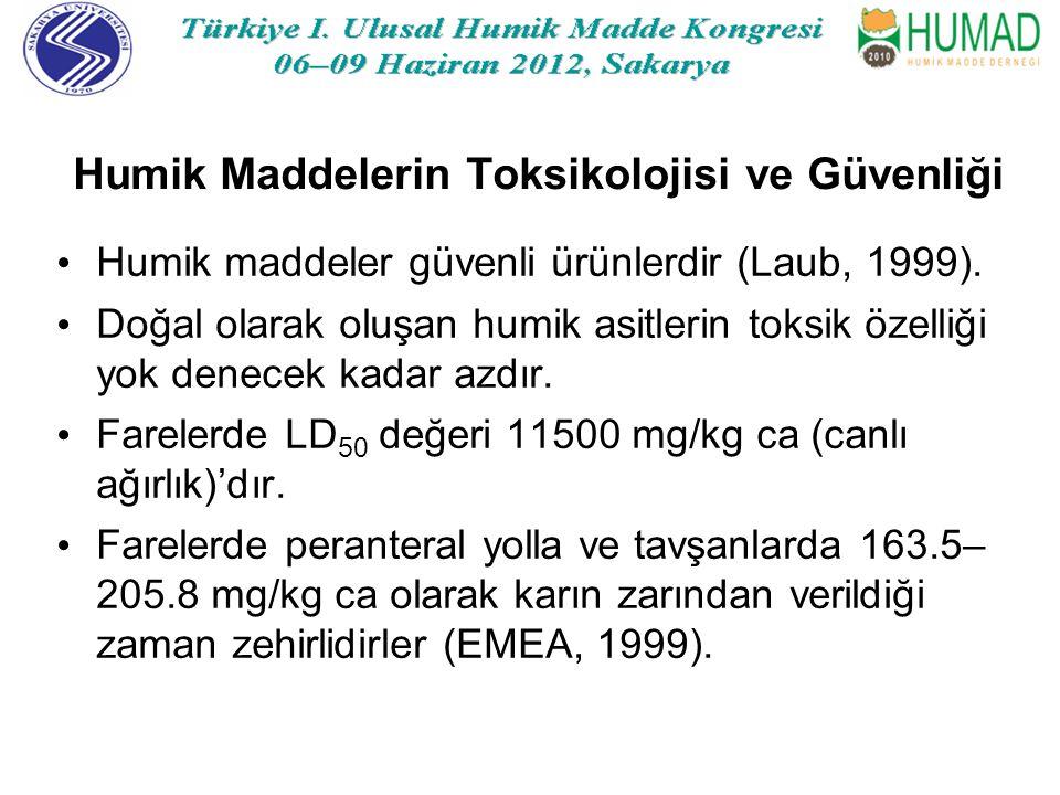 Humik Maddelerin Toksikolojisi ve Güvenliği Humik maddeler güvenli ürünlerdir (Laub, 1999).