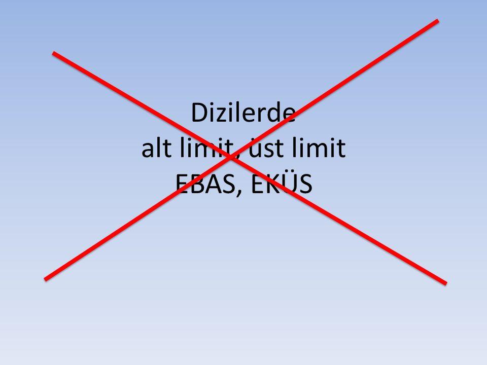 Dizilerde alt limit, üst limit EBAS, EKÜS