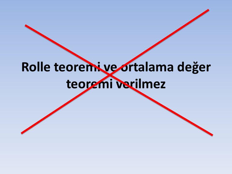 Rolle teoremi ve ortalama değer teoremi verilmez