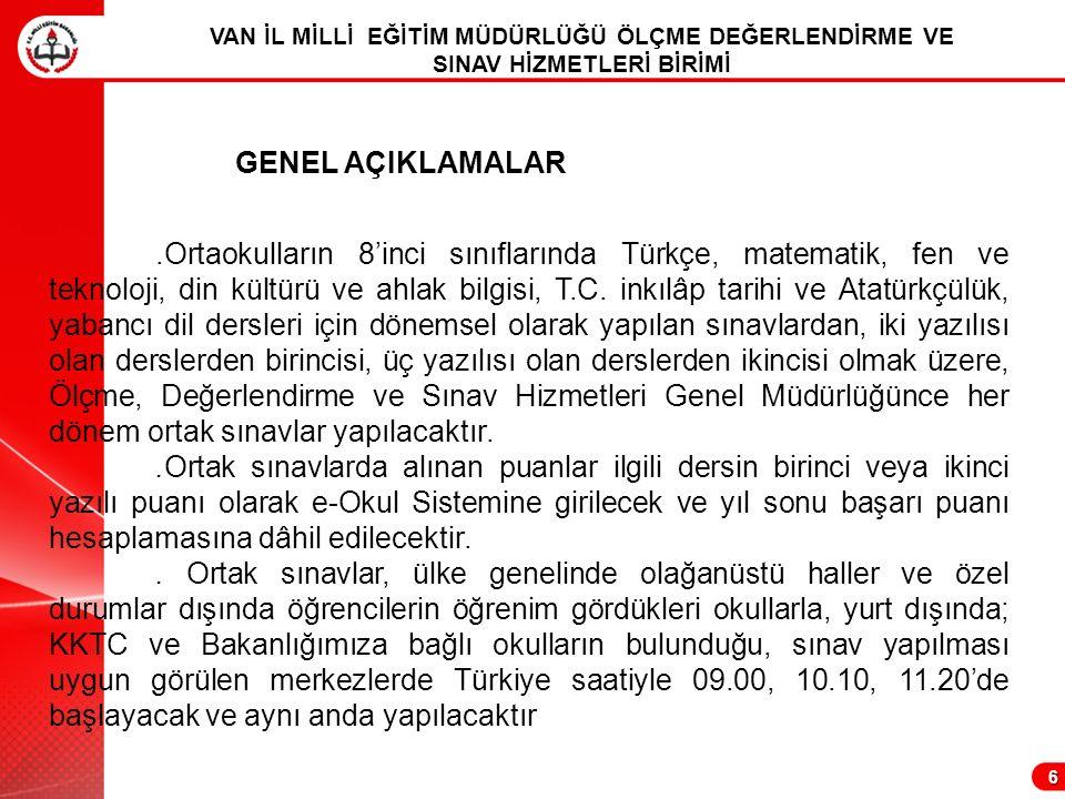 6.Ortaokulların 8'inci sınıflarında Türkçe, matematik, fen ve teknoloji, din kültürü ve ahlak bilgisi, T.C. inkılâp tarihi ve Atatürkçülük, yabancı di