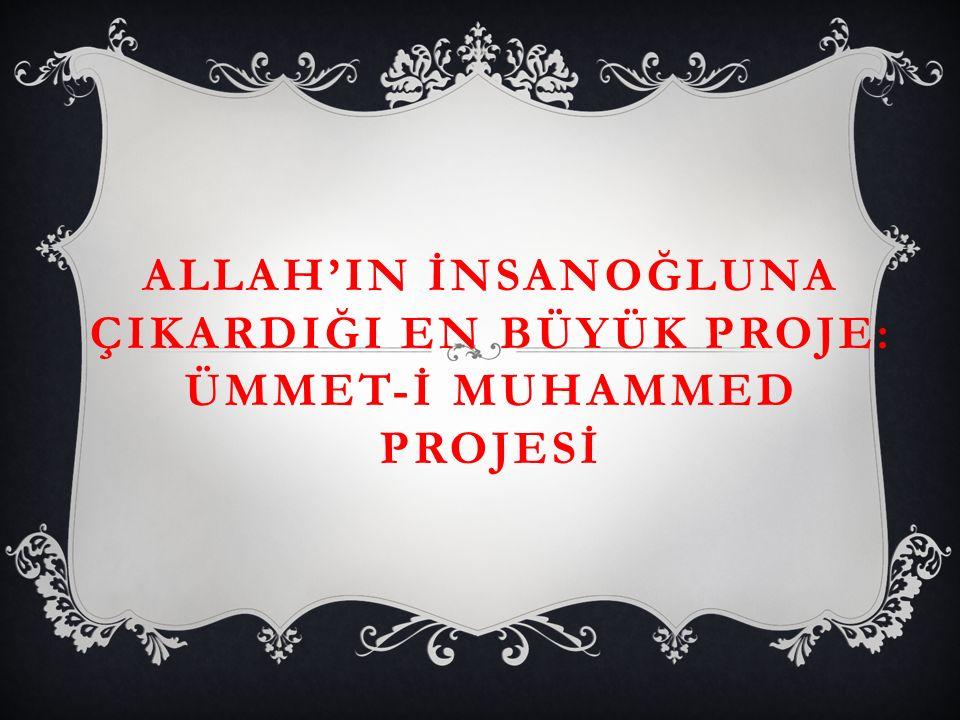  Eskiden halkımız bir tehlike anında yardım çığlığı olarak « YETİŞİN EY ÜMMET-İ MUHAMMED » Ümmet-i Muhammed'den kimse yok mu.