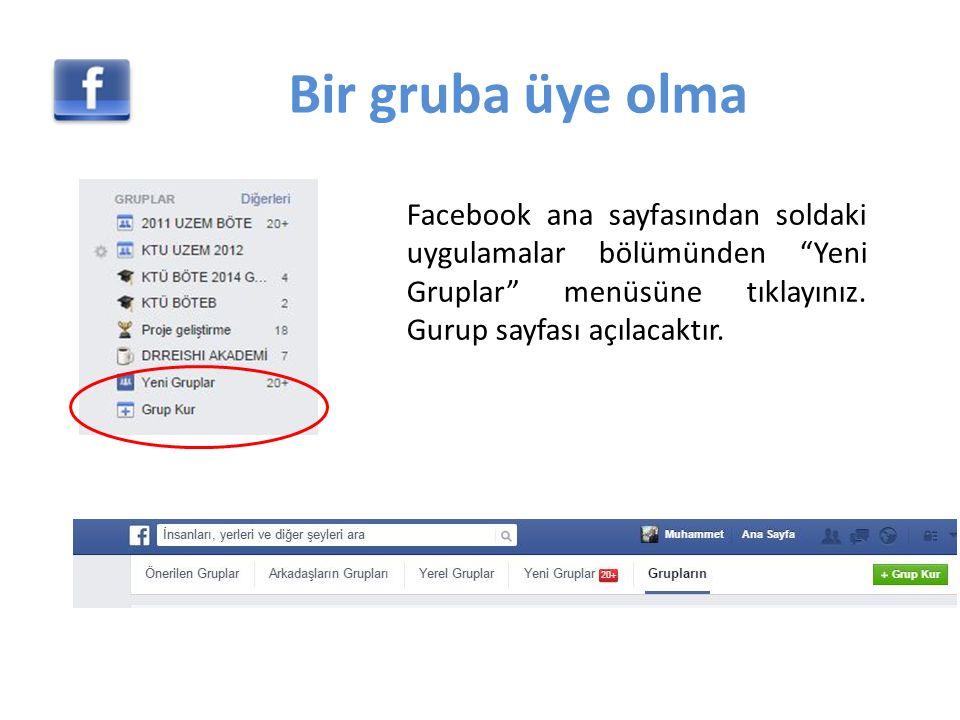 Bir gruba üye olma Facebook ana sayfasından soldaki uygulamalar bölümünden Yeni Gruplar menüsüne tıklayınız.