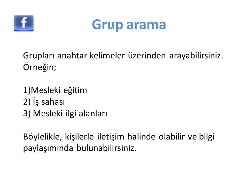 Grup arama Grupları anahtar kelimeler üzerinden arayabilirsiniz.