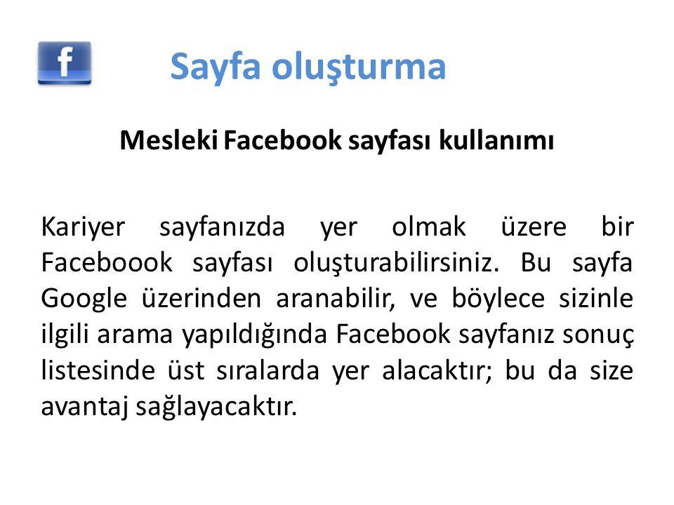 Sayfa oluşturma Mesleki Facebook sayfası kullanımı Kariyer sayfanızda yer olmak üzere bir Faceboook sayfası oluşturabilirsiniz.
