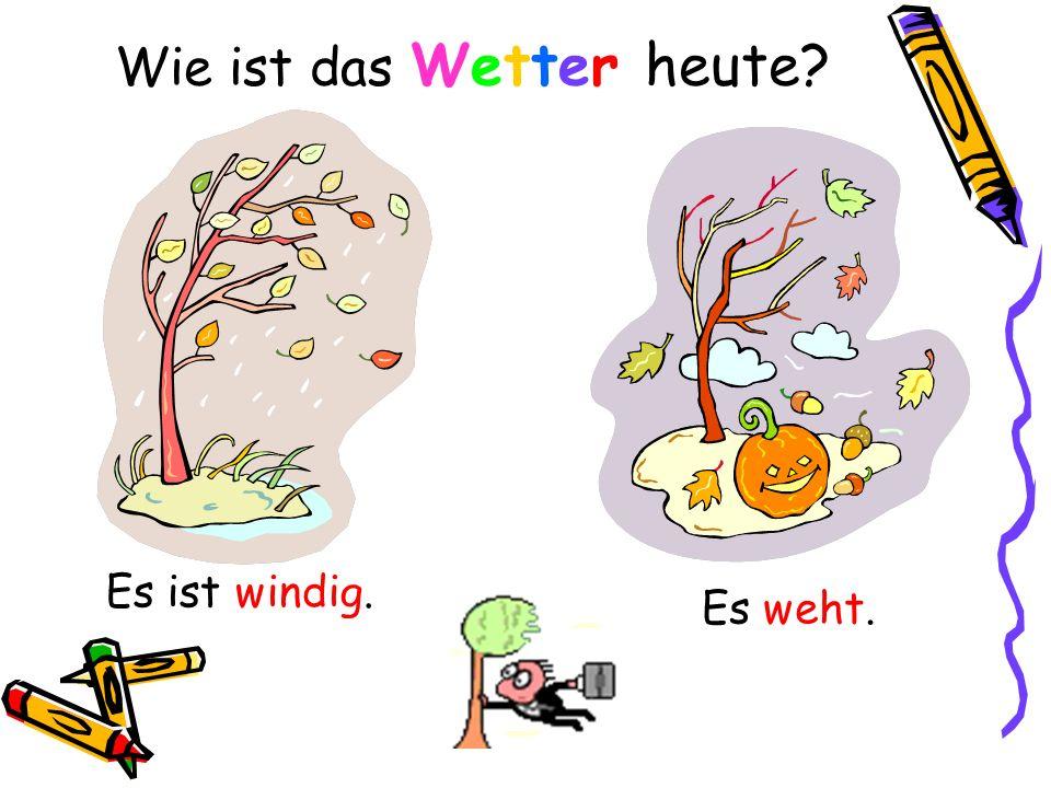 Wie ist das Wetter heute? Es ist windig. Es weht.