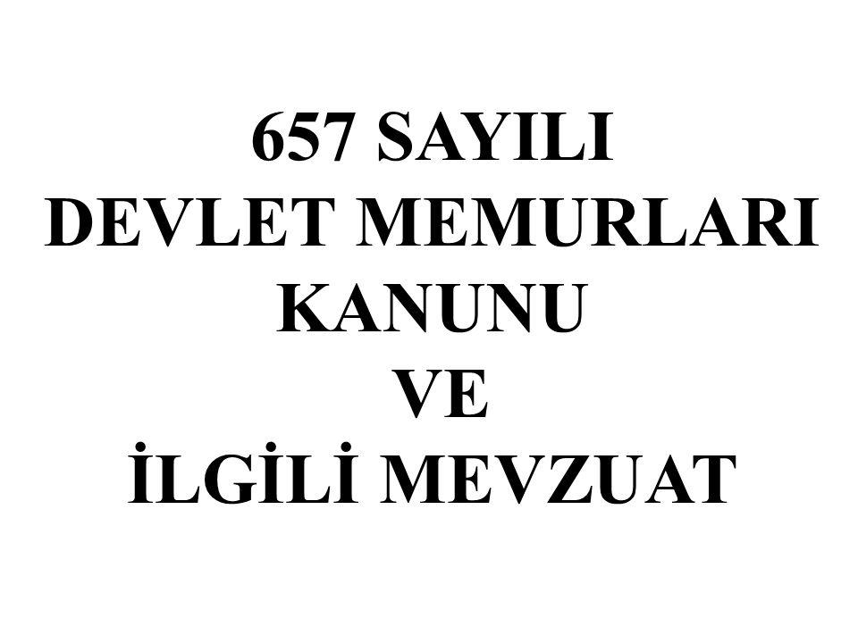 657 SAYILI DEVLET MEMURLARI KANUNU VE İLGİLİ MEVZUAT
