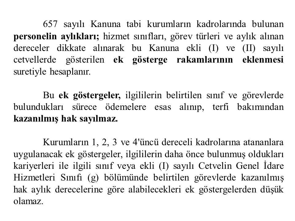 657 sayılı Kanım hükümlerine göre öğrenim durumları, hizmet sınıfları ve görev unvanları itibariyle azami yükselebilecekleri derecelerin dördüncü kade
