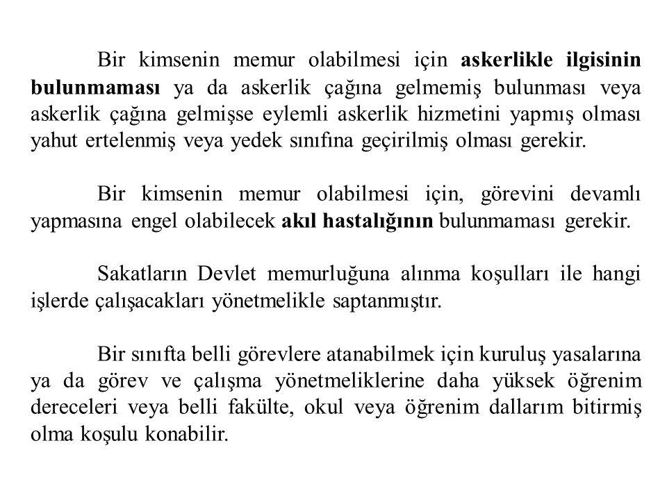 V. Devlet Memuru Olmanın Şartları Memur olmak için Devlet memurluğu sınavını kazanmak ve Türk vatandaşı olmak gerekir. Ancak istisnai memuriyetlere at
