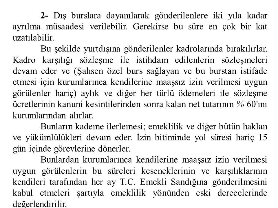 IX. Memurların Nakilleri ve Dış Memleketlere Gönderilmesi Kurumlar, memurları görev ve unvan eşitliği gözetmeden kazanılmış hak aylık dereceleriyle bu