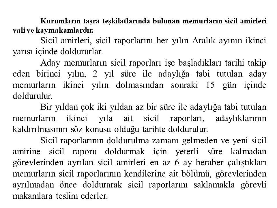 XIII. Memurların Sicilleri ve Takdirname Sicil dosyasında sicil amirleri tarafından düzenlenecek sicil raporları ile varsa müfettişler tarafından veri