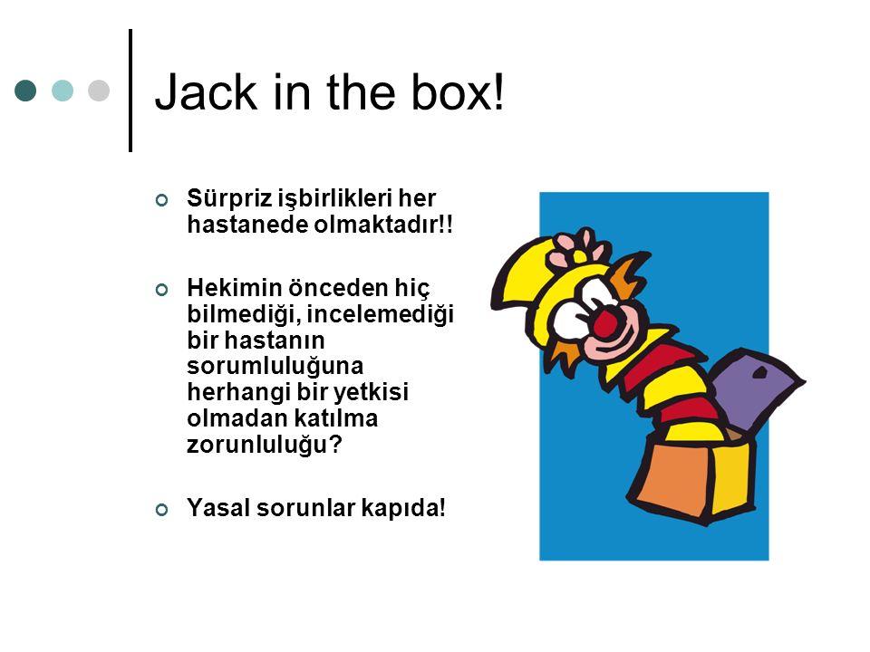 Jack in the box. Sürpriz işbirlikleri her hastanede olmaktadır!.