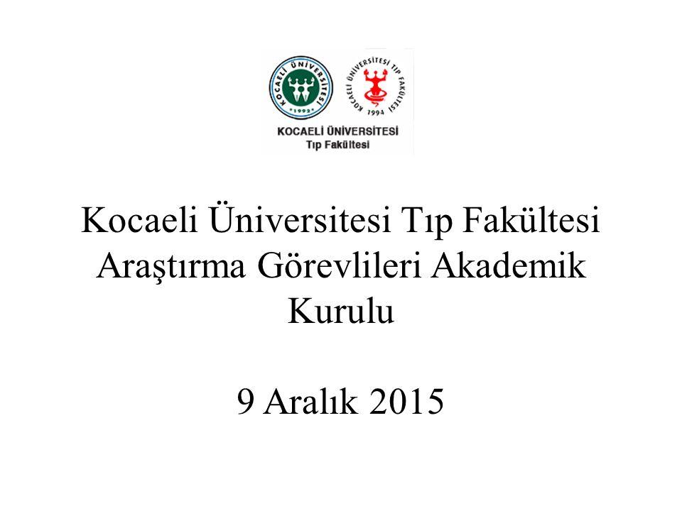 Kocaeli Üniversitesi Tıp Fakültesi Araştırma Görevlileri Akademik Kurulu 9 Aralık 2015