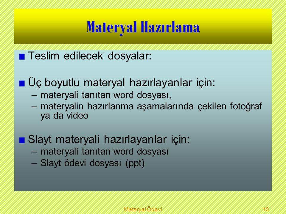 Materyal Ödevi9 Materyal Hazırlama Materyallerin sınıfa getirilip tanıtımı Aralık ayı içinde yapılacak.