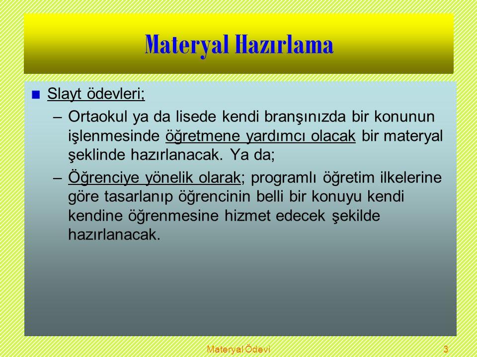 Materyal Ödevi2 Materyal Hazırlama Hazırlanan materyal final sınavı yerine geçecek.