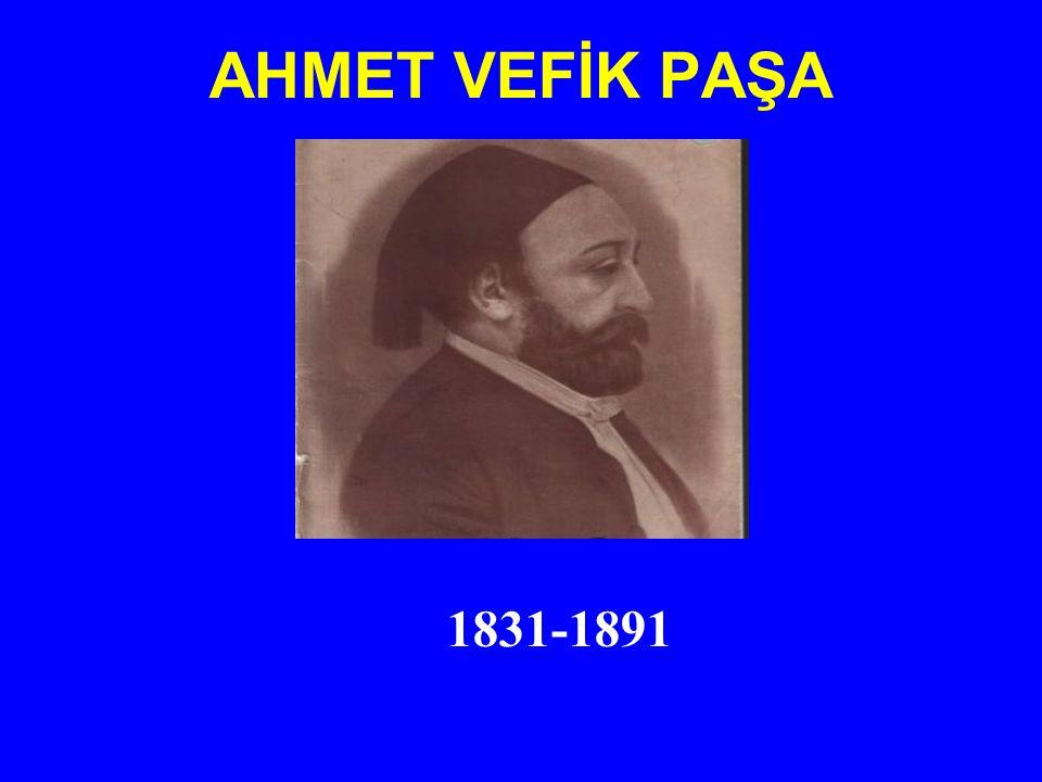 AHMET VEFİK PAŞA Ahmet Vefik Paşa, tiyatroda, Tomas Fasulyacıyan Kumpanyasına kendi tercüme ve adaptasyonlarını oynattırır, her gün provalara gider, bir rejisör gibi oyunla ilgilenir ve memurları oyunu izlemeye mecbur tutardı.