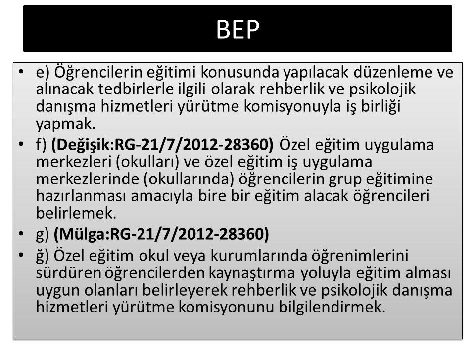 BEP e) Öğrencilerin eğitimi konusunda yapılacak düzenleme ve alınacak tedbirlerle ilgili olarak rehberlik ve psikolojik danışma hizmetleri yürütme kom